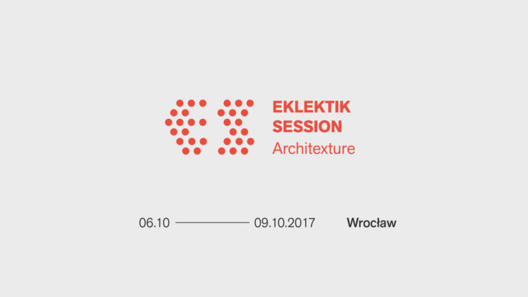 """Wygraj VIP karnet na """"Eklektik Session – Architexture"""" [KONKURS]. – MiejscaWeWroclawiu.pl"""