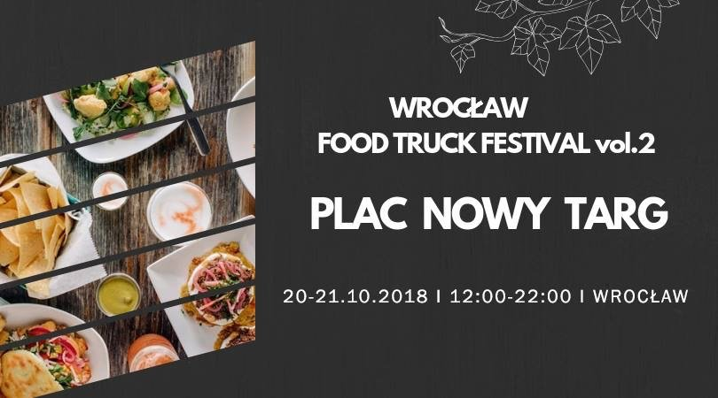 Food Truck Festival vol. 2 już w ten weekend! – MiejscaWeWroclawiu.pl