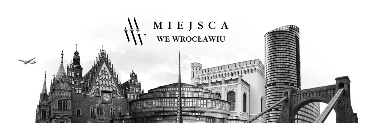 MiejscaWeWroclawiu.pl - Ciekawe miejsca, informacje, wydarzenia, inwestycje i dawny Wrocław.