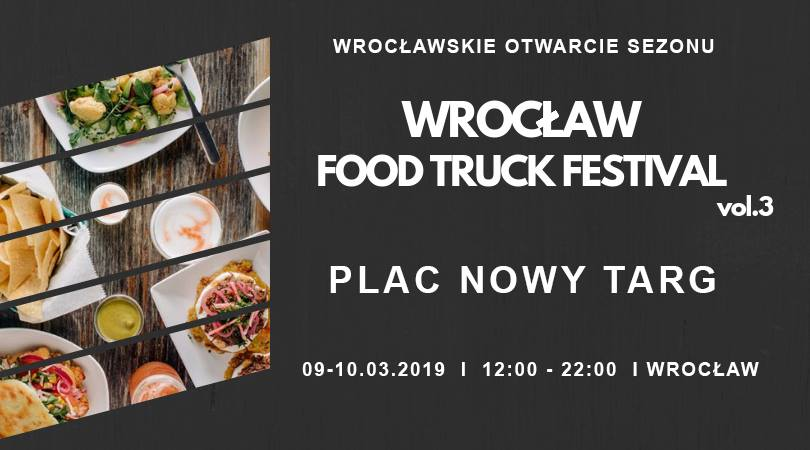 Wrocław Food Truck Festival już w marcu!