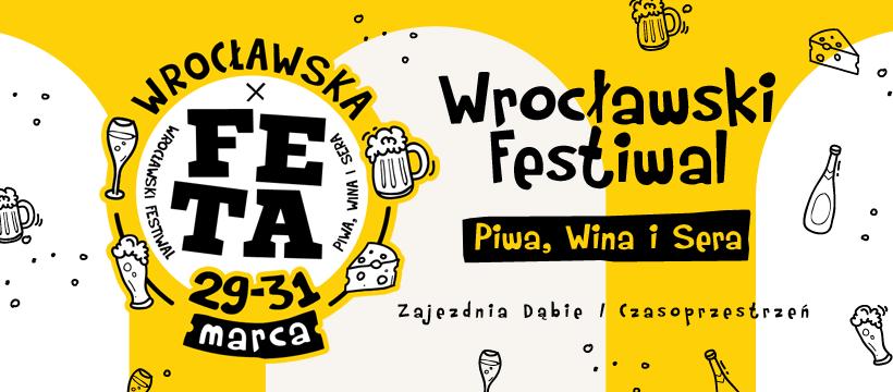 """""""Wrocławska Feta"""", czyli pierwsza edycja Wrocławskiego Festiwalu Piwa, Wina i Sera."""