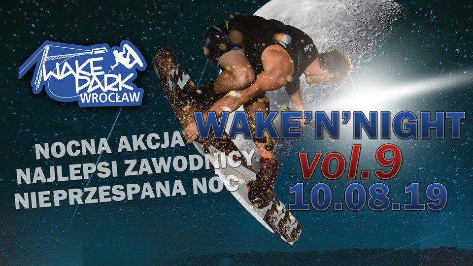 """Wake'N'Night vol.9, czyli nocne zawody w dyscyplinie """"Wakeboard""""."""